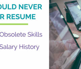The 5 Things That Should NEVER be Included in a Resume
