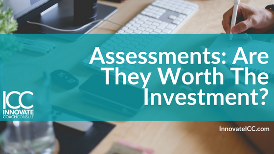 The Truth About Employee Assessments: Are They Worth the Investment?