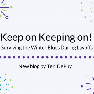 Keep on Keeping on! Surviving the Winter Blues During Layoffs