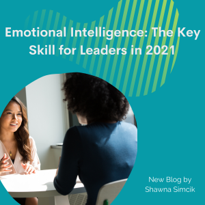 Emotional Intelligence: The Key Skill for Leaders in 2021
