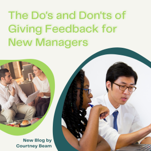 The Do's and Don'ts of Giving Feedback for New Managers
