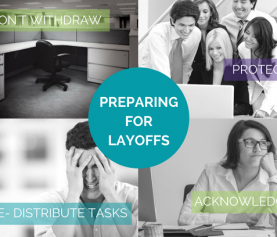 Keeping Your Organization on Track: How to Prepare for the Emotional Shift Following a Layoff